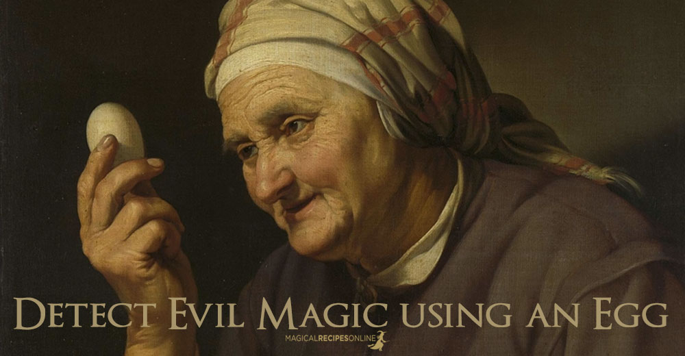 How to Detect Evil Magic using an Egg - Magical Recipes Online