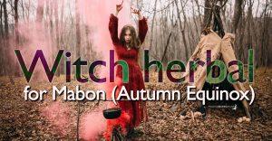 Mabon - Autumn Equinox Witch herbal