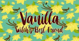 Vanilla, the Witch's Best Friend