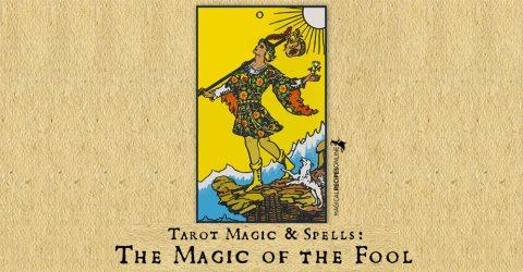 Tarot Magic & Spells: The Magic of the Fool