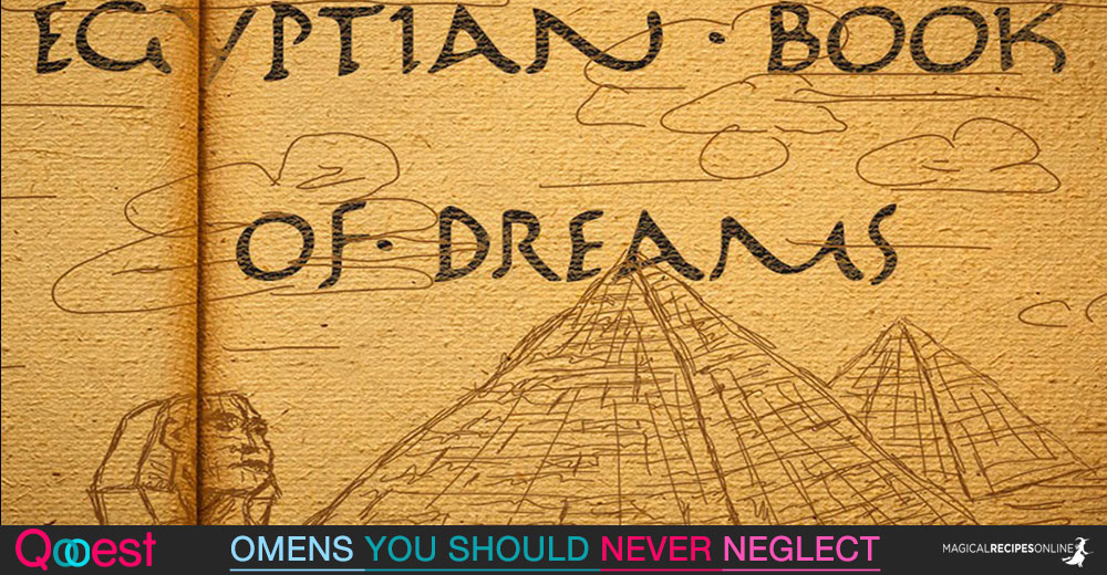 The Egyptian Book Of Dreams Omens You Should Never Neglect