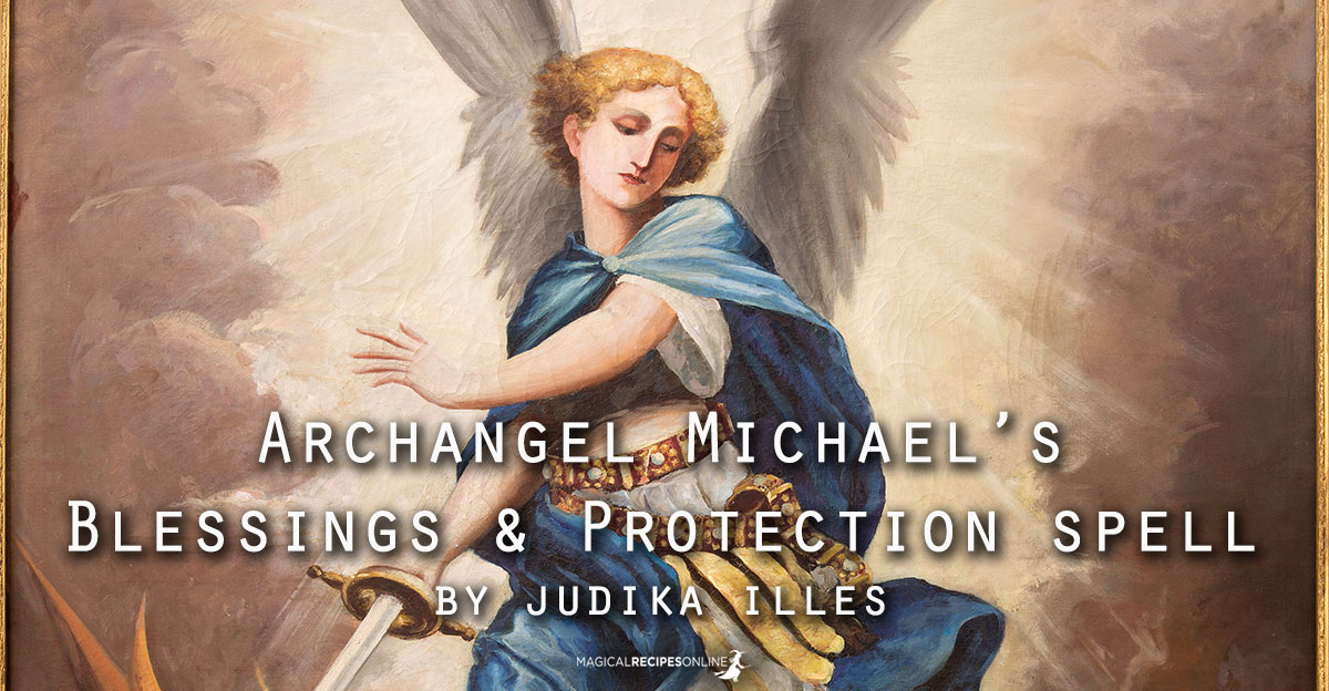 Archangel Michael's Blessings & Protection spell - Magical
