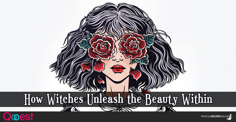 How Witches Unleash the Beauty Within - 7 Recipes