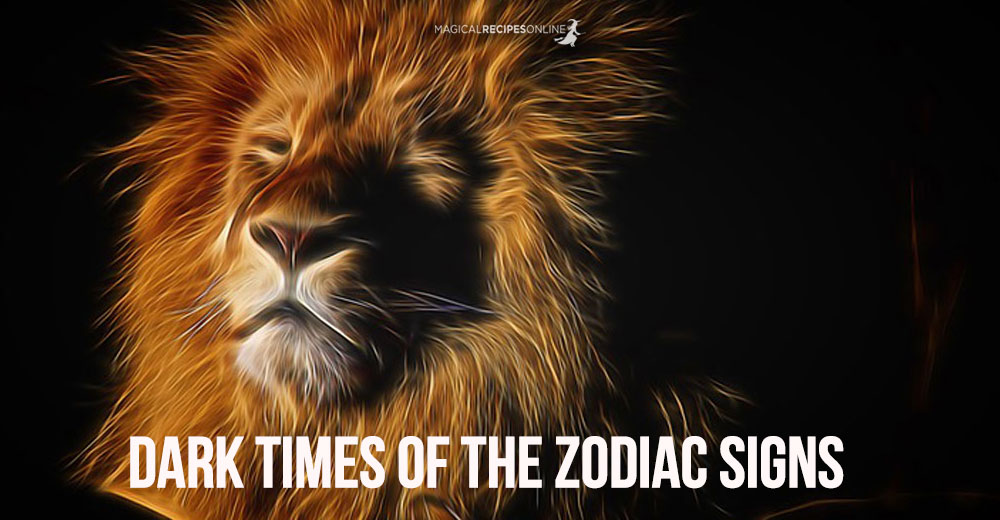 Dark Times of the Zodiac Signs - Magical Recipes Online