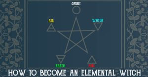 how to connect with the elements and become an elemental witch