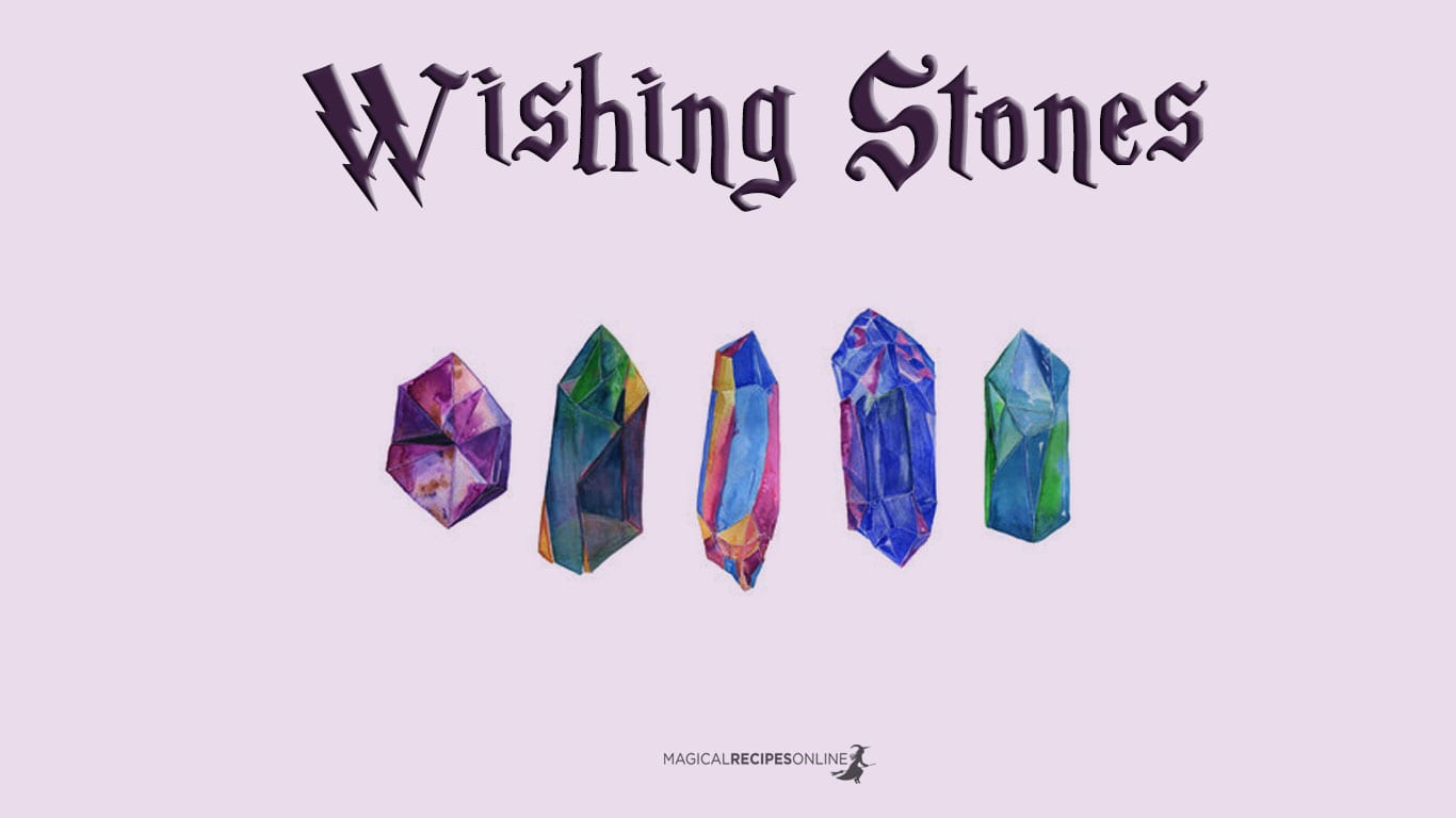 Wishing Stones - An Easy Wishing Spell - Magical Recipes Online