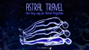 Astral Travel – the Easy way for Astral Projection