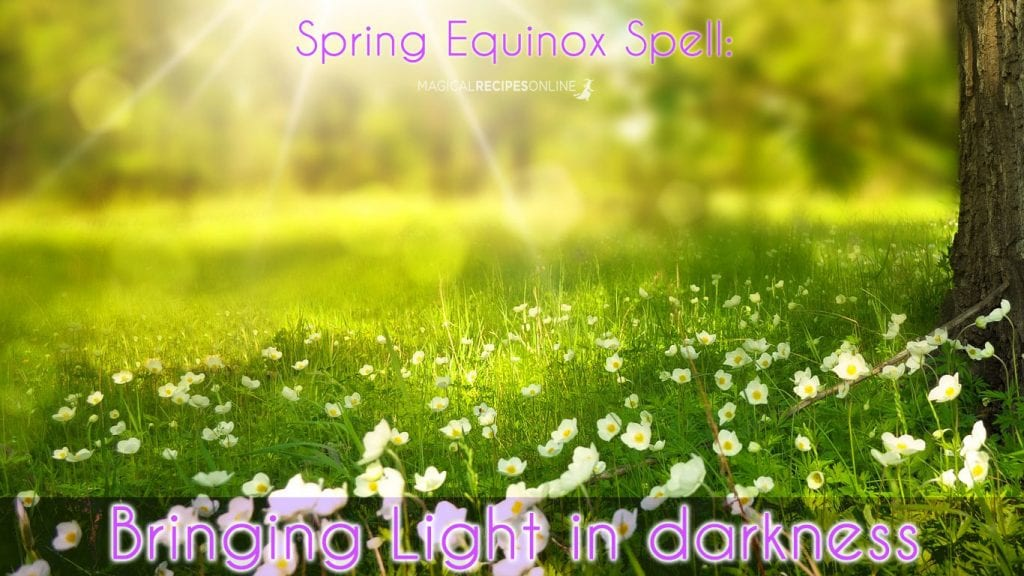 A Spring Equinox Spell to Bring the Light into the Darkness