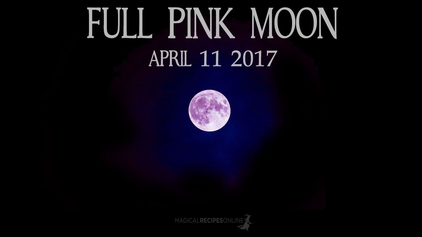 Full Moon Astrology: April 11 2017 - Magical Recipes Online