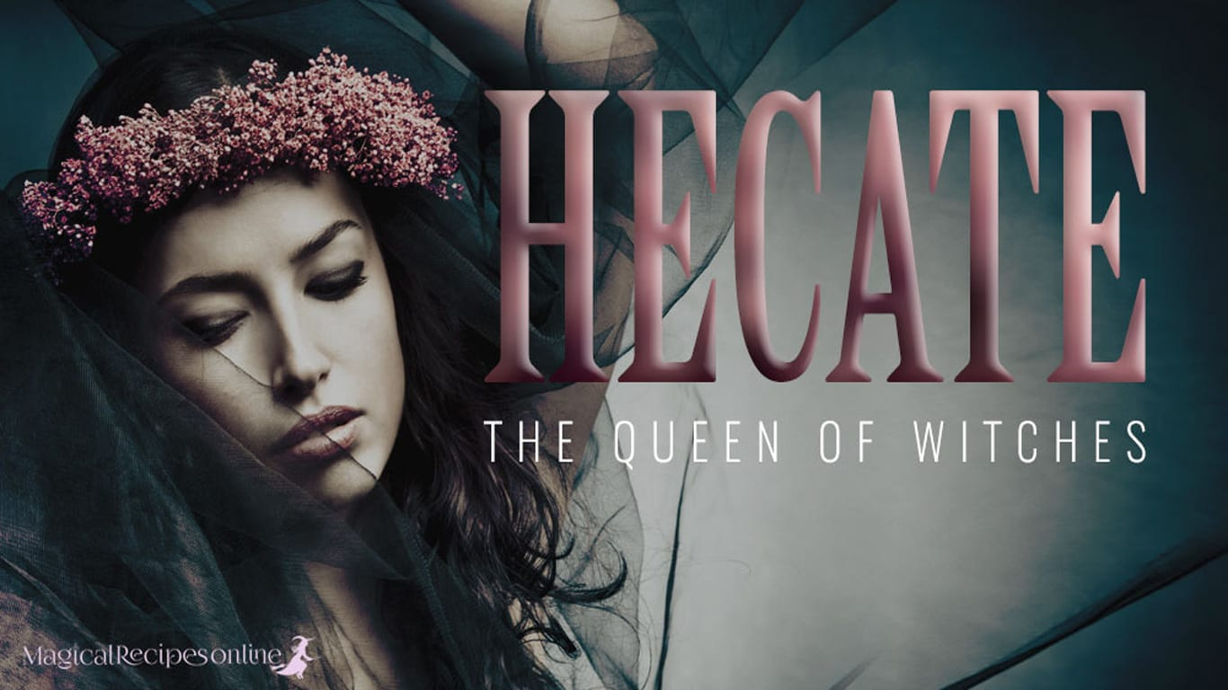 Hecate: Goddess of Witchcraft and Patroness of all Witches
