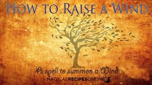 how to raise and summon a wind