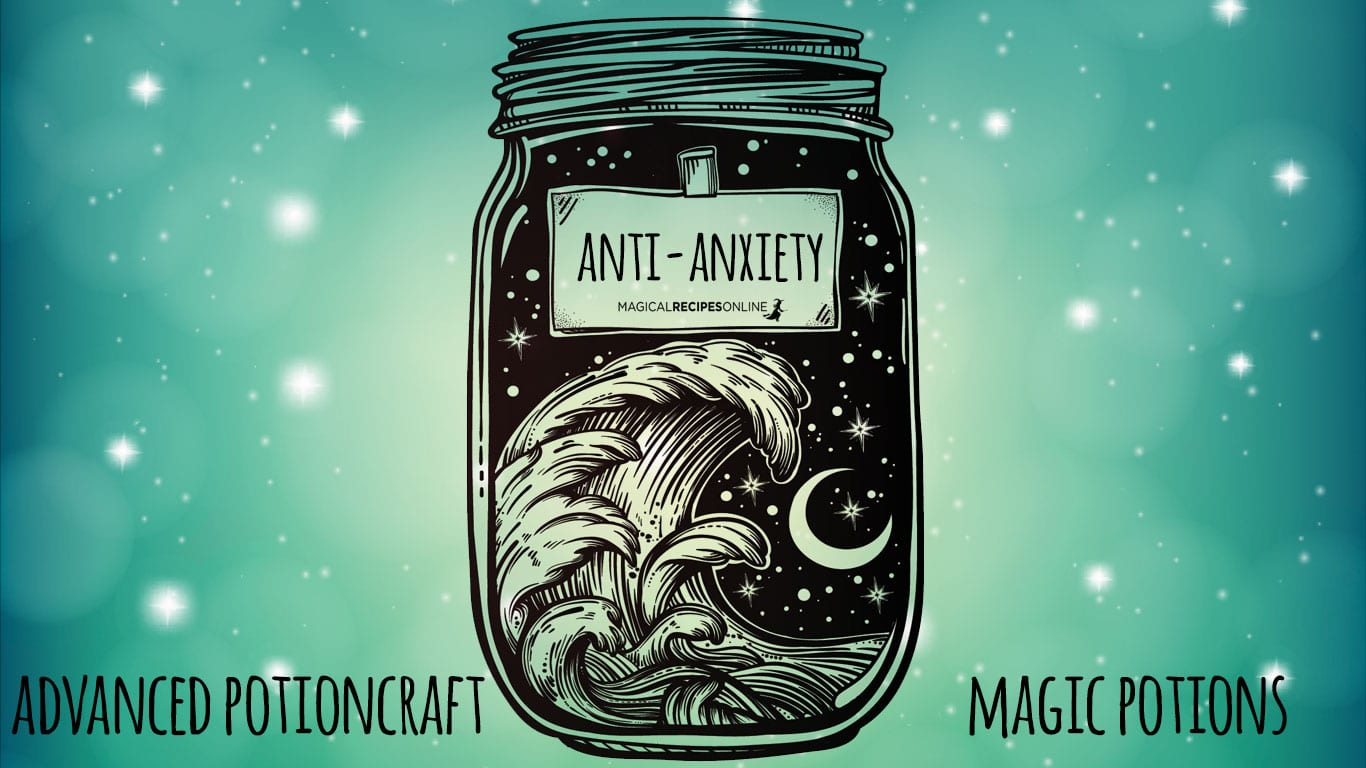 A Magic Potion Against Anxiety - Magical Recipes Online