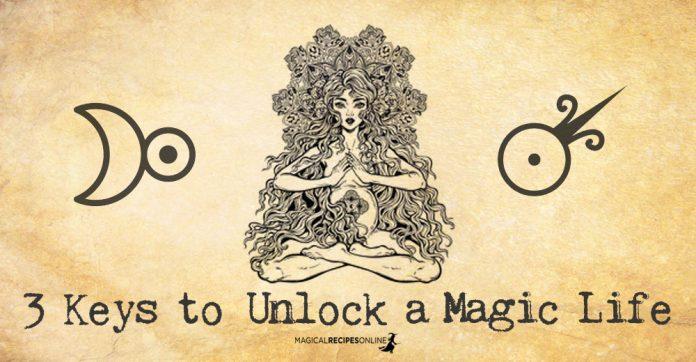 3 Secret Keys to Unlock a Magic Life