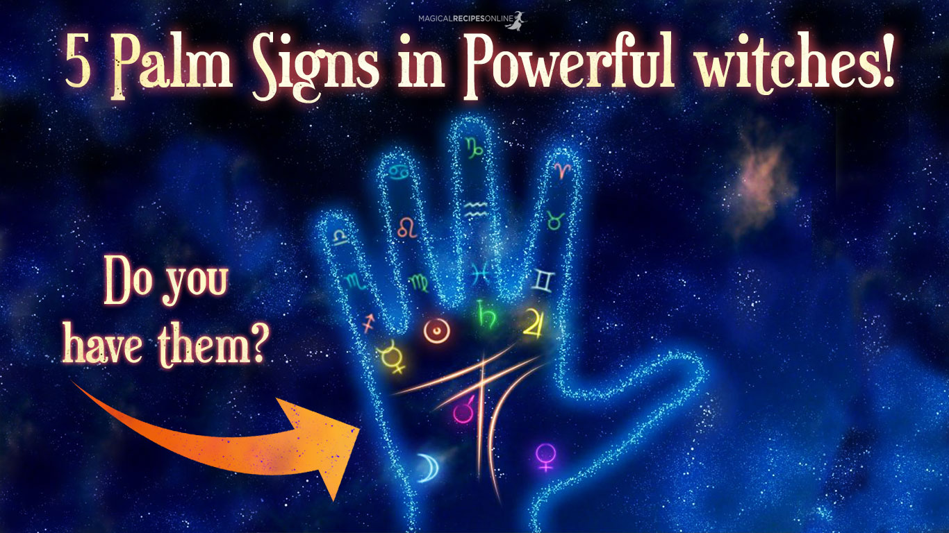 5 Palm Signs When Youre Born A Witch Magical Recipes Online