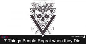 7 Things People Regret when they Die