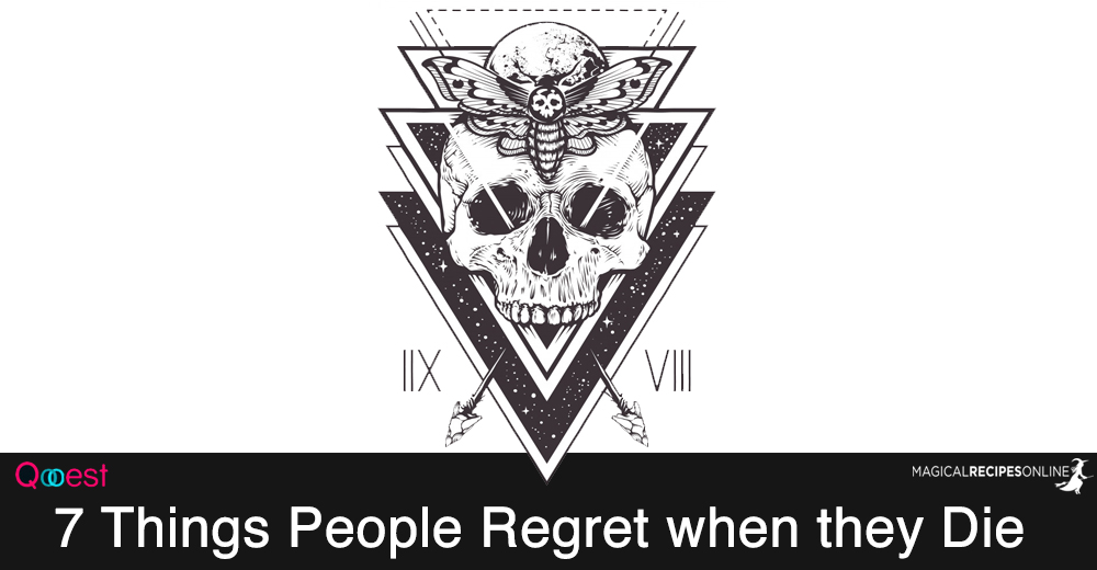7 Things People Regret when they Die