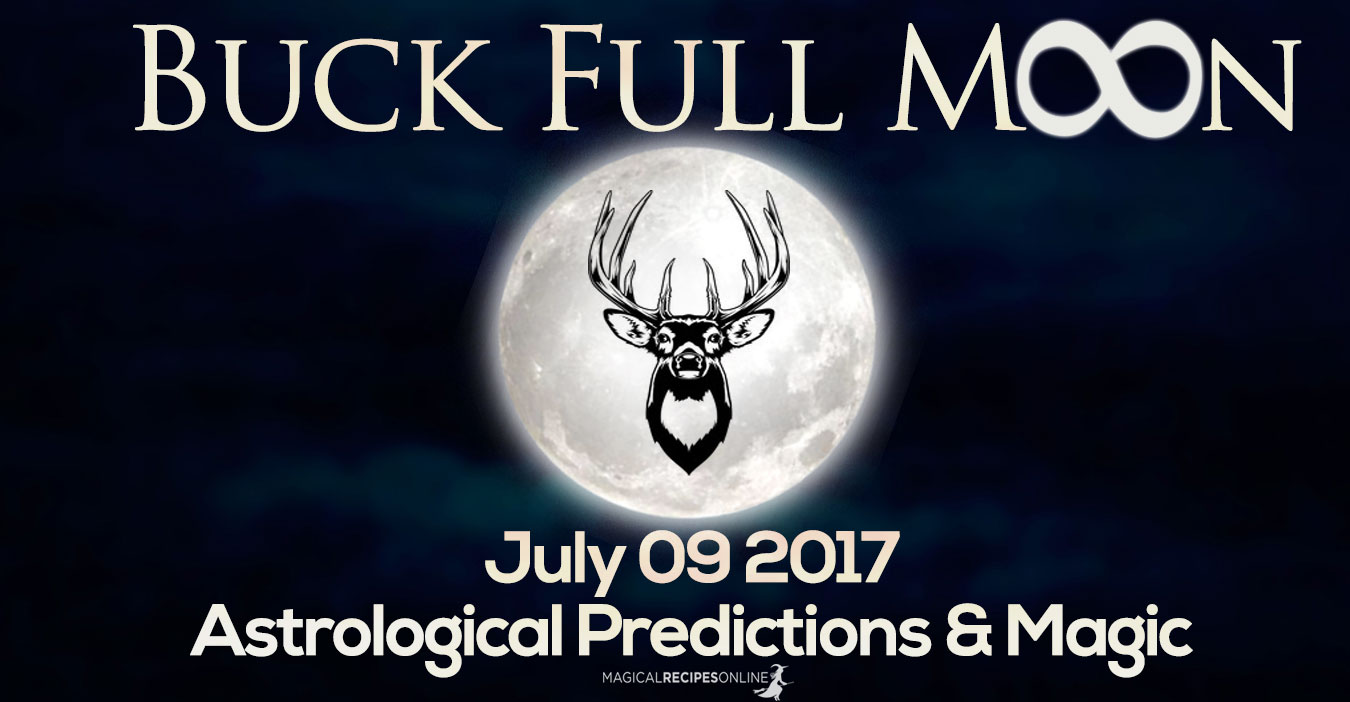 Buck Full Moon - July 09 2017 - Astrology - Magical Recipes Online