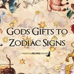 Gods Gifts to Zodiac Signs