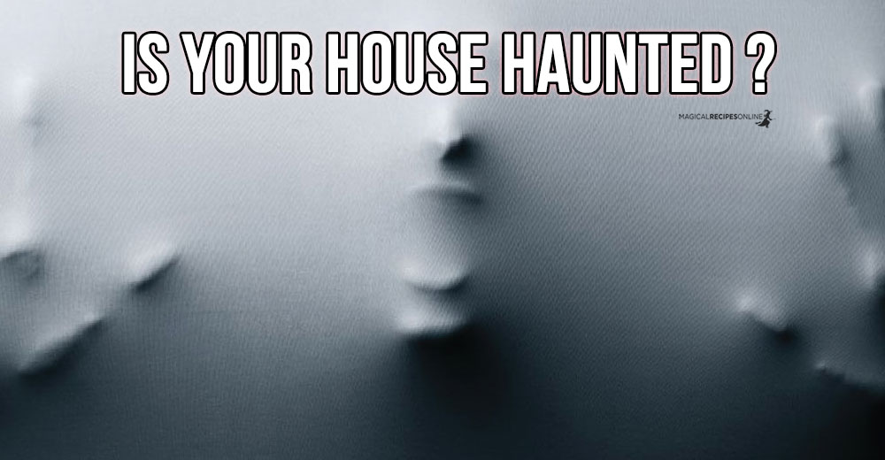 7 Symptoms Of Living In A Haunted House Magical Recipes