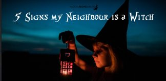 5 Signs my Neighbour is a Witch