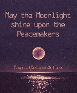 may the moonlight shine upon the peace makers