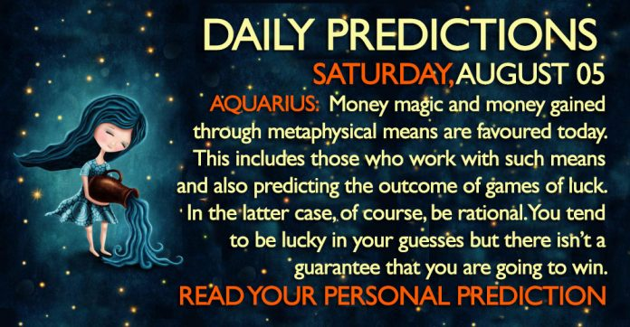 AUGUST 05 DAILY PREDICTIONS