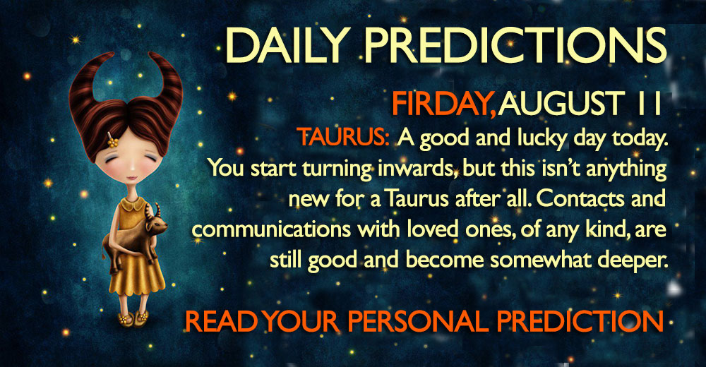 Daily Predictions for Friday, 11 August 2017 - Magical Recipes Online