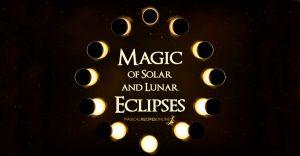 Magic of Lunar and Solar Eclipses