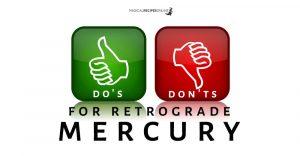Do's and Don'ts for retrograde mercury