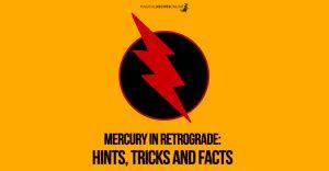 Mercury Retrograde Hints facts tricks