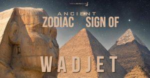 Wadjet Zodiac Sign