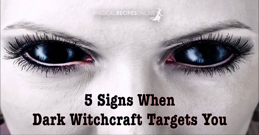 5 signs when evil witchcraft targets