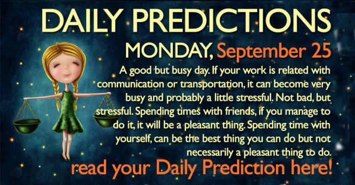 Daily Predictions for Monday, 25 September 2017