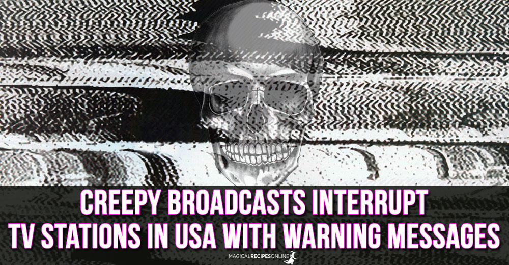 Creepy Broadcasts Interrupt TV Stations In USA with warning messages