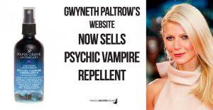Goop - Gwyneth Paltrow's website sells anti-Vampire Repellent