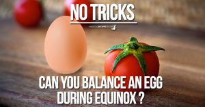 Egg Balancing on the Equinox – can this be Real?