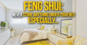 FENG SHUI: Never store anything under your Bed especially…