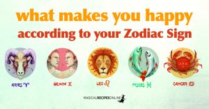 What makes Happy each Zodiac Sign