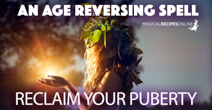 Reclaim your Puberty - An age reversing spell