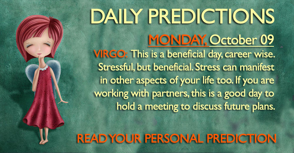 Daily Predictions for Monday, 9 October 2017