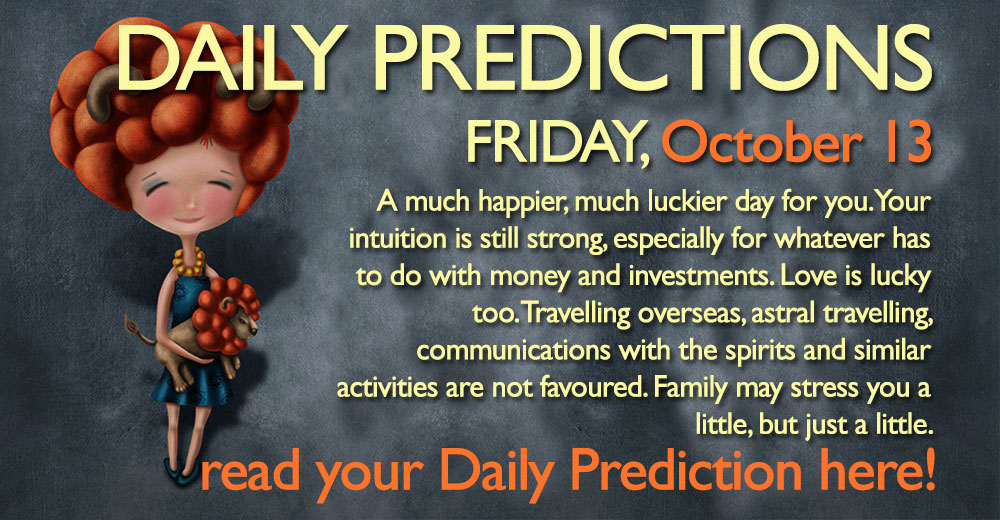 Daily Predictions for Friday, 13 October 2017 - Magical