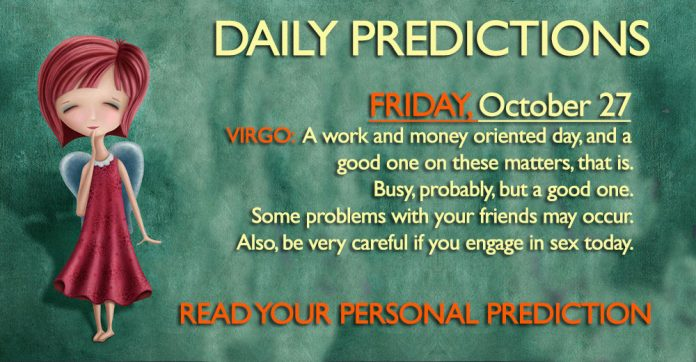 Daily Predictions for Friday, 27 October 2017