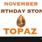 November Birthstone: Topaz