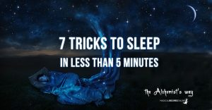 7 Tricks to Sleep in less than 5 minutes – the Alchemist's way