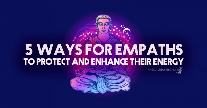 5 Ways for Empaths to Protect and Enhance their Energy