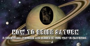 How to bribe Saturn!!!