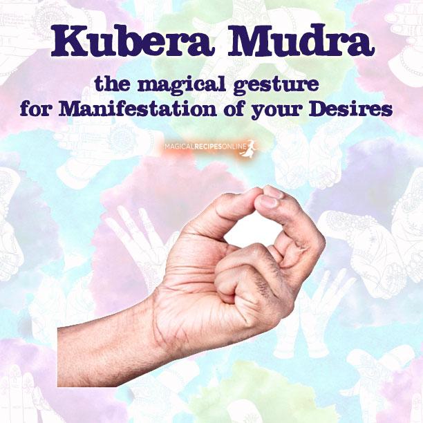 2. The Kubera Mudra: the Mudra of Manifestation