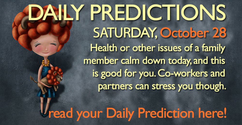 Daily Predictions for Saturday, 28 October 2017
