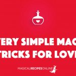 7 Very Simple Magic Tricks for Love