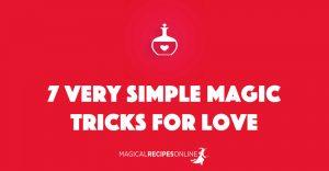 7 Very Simple Magic Tricks for Love